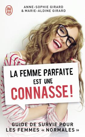 La femme parfaite est une connasse!