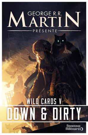 Wild Cards Tome 5 Down And Dirty De George R R Martin