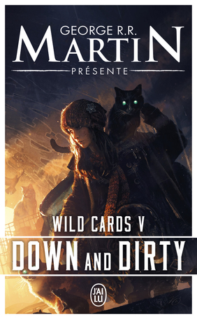 Wild Cards - Tome 5 - Down and Dirty