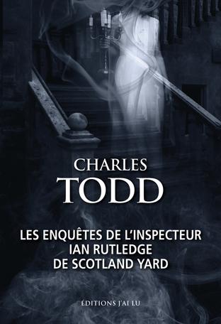 Les enquêtes de l'inspecteur Ian Rutledge de Scotland Yard