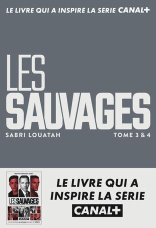 Les Sauvages 3 & 4