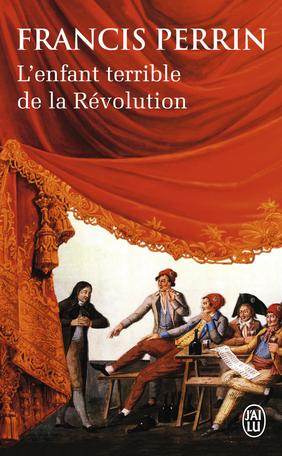 L'enfant terrible de la Révolution