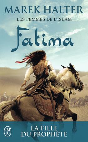 Fatima - La fille de Mahomet