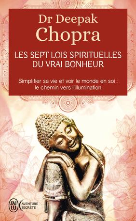 Les sept lois spirituelles du vrai bonheur