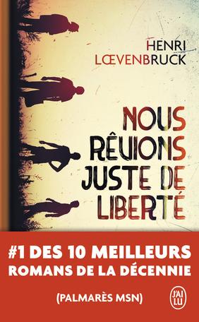 Nous rêvions juste de liberté d'Henri Loevenbruck