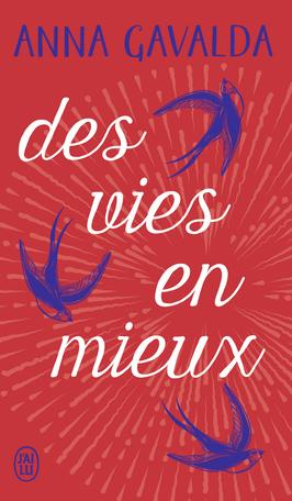 Des vies en mieux de Anna Gavalda - Editions J'ai Lu La Consolante Anna Gavalda on