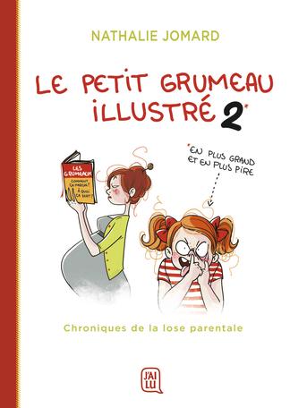 Le petit grumeau illustré - Tome 2 - Chroniques de la lose parentale