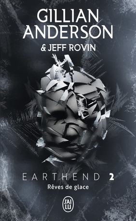 Earthend - Tome 2 - Rêves de glace