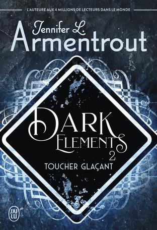 Dark Elements - Tome 2 - Toucher glaçant