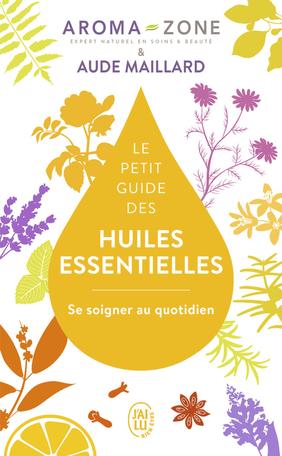 Le petit guide des huiles essentielles