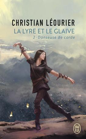 La lyre et le glaive - Tome 2 - Danseuse de corde