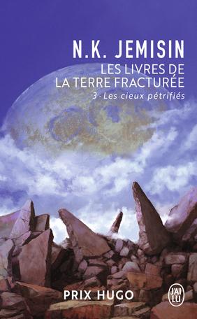 Les Livres de la Terre fracturée - Tome 3 - Les cieux pétrifiés