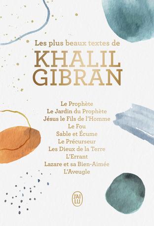Les plus beaux textes de Khalil Gibran