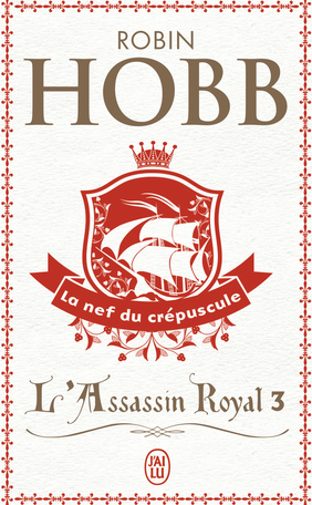 L'Assassin royal - Tome 3 - La nef du crépuscule