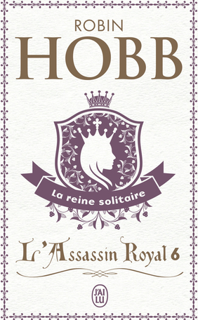 L'Assassin royal - Tome 6 - La reine solitaire