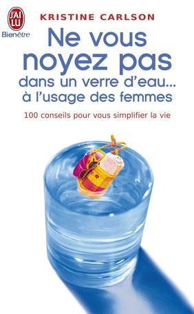 Ne vous noyez pas dans un verre d'eau.. - Tome 5 - À l'usage des femmes