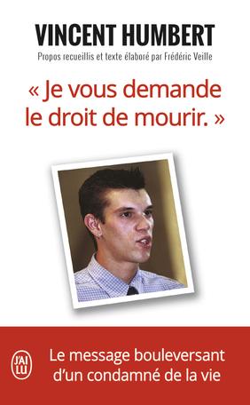 «Je vous demande le droit de mourir»
