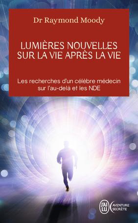 Lumières nouvelles sur la vie après la vie