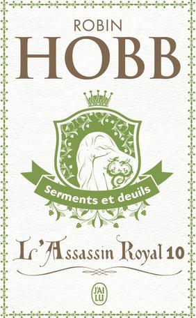 L'Assassin royal - Tome 10 - Serments et deuils