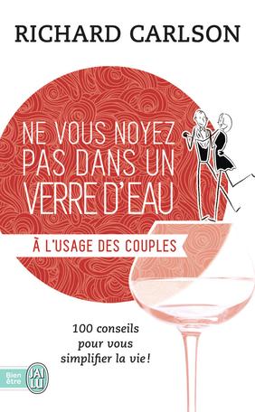 Ne vous noyez pas dans un verre d'eau - Tome 7 - À l'usage des couples