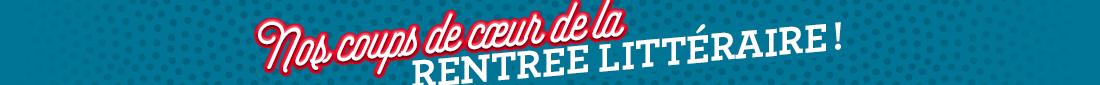 Bandeau Aout 2019 - Rentrée littéraire
